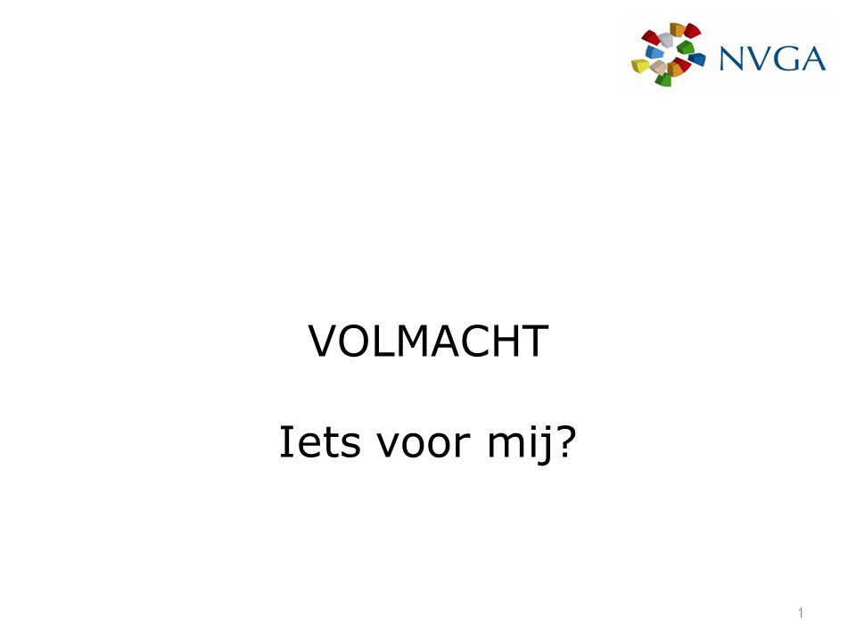 NVGA Nederlandse Vereniging van Gevolmachtigde Assurantiebedrijven Opgericht op 1 juli 1960 2