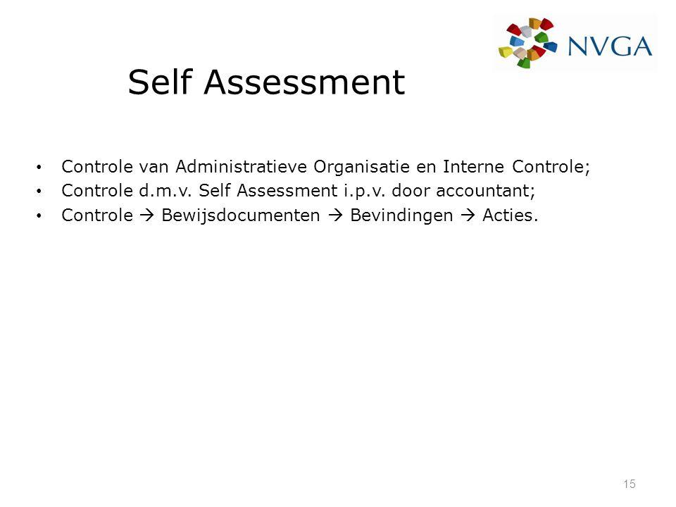 Self Assessment Controle van Administratieve Organisatie en Interne Controle; Controle d.m.v. Self Assessment i.p.v. door accountant; Controle  Bewij