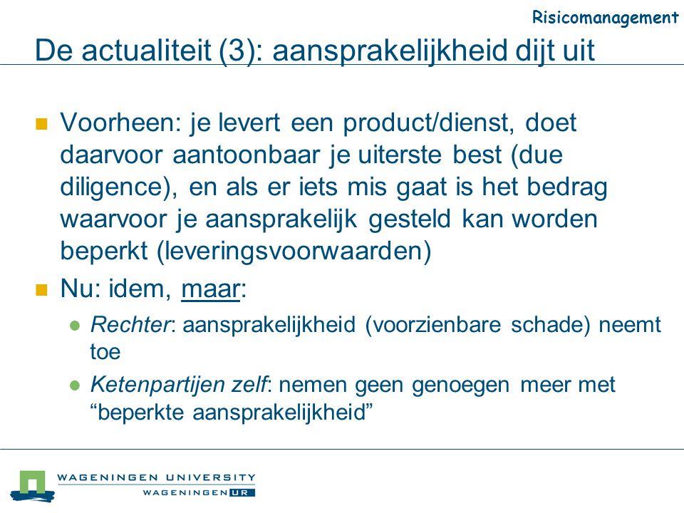 De actualiteit (3): aansprakelijkheid dijt uit Voorheen: je levert een product/dienst, doet daarvoor aantoonbaar je uiterste best (due diligence), en