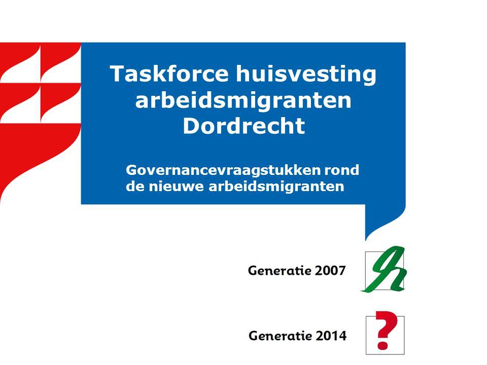 Taskforce huisvesting arbeidsmigranten Dordrecht Governancevraagstukken rond de nieuwe arbeidsmigranten