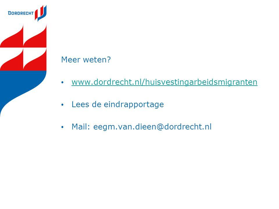 Meer weten? www.dordrecht.nl/huisvestingarbeidsmigranten Lees de eindrapportage Mail: eegm.van.dieen@dordrecht.nl