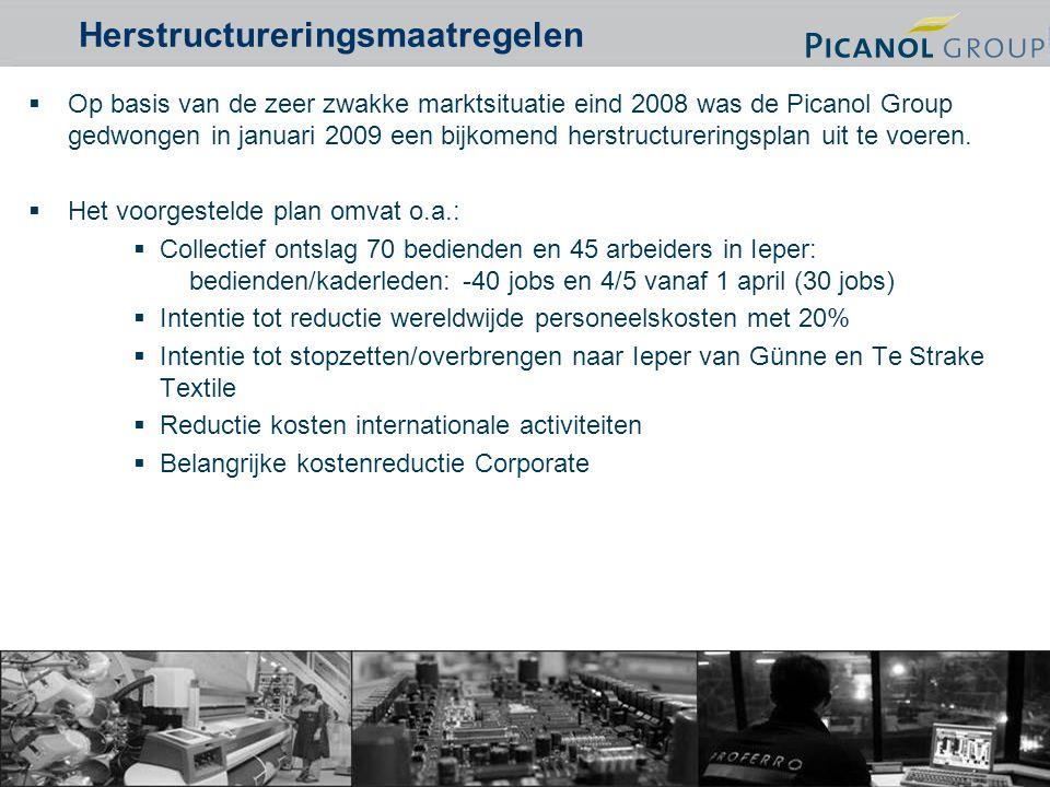 16  Op basis van de zeer zwakke marktsituatie eind 2008 was de Picanol Group gedwongen in januari 2009 een bijkomend herstructureringsplan uit te voeren.