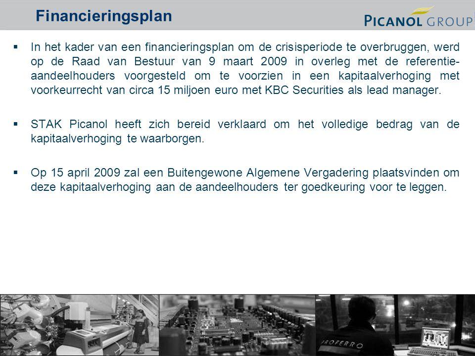 17  In het kader van een financieringsplan om de crisisperiode te overbruggen, werd op de Raad van Bestuur van 9 maart 2009 in overleg met de referentie- aandeelhouders voorgesteld om te voorzien in een kapitaalverhoging met voorkeurrecht van circa 15 miljoen euro met KBC Securities als lead manager.