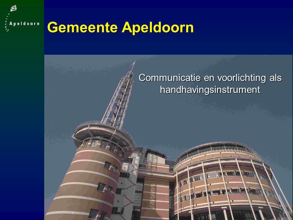 Gemeente Apeldoorn Communicatie en voorlichting als handhavingsinstrument