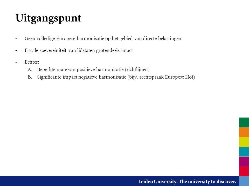 Leiden University. The university to discover. Uitgangspunt - Geen volledige Europese harmonisatie op het gebied van directe belastingen - Fiscale soe