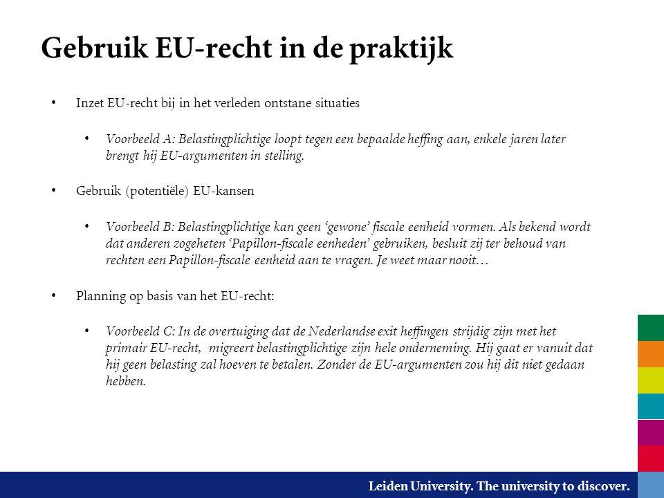 Leiden University. The university to discover. Gebruik EU-recht in de praktijk Inzet EU-recht bij in het verleden ontstane situaties Voorbeeld A: Bela