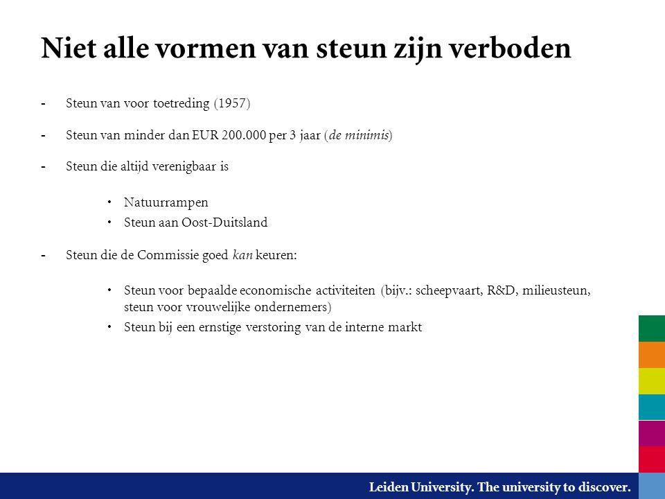 Leiden University. The university to discover. Niet alle vormen van steun zijn verboden - Steun van voor toetreding (1957) - Steun van minder dan EUR