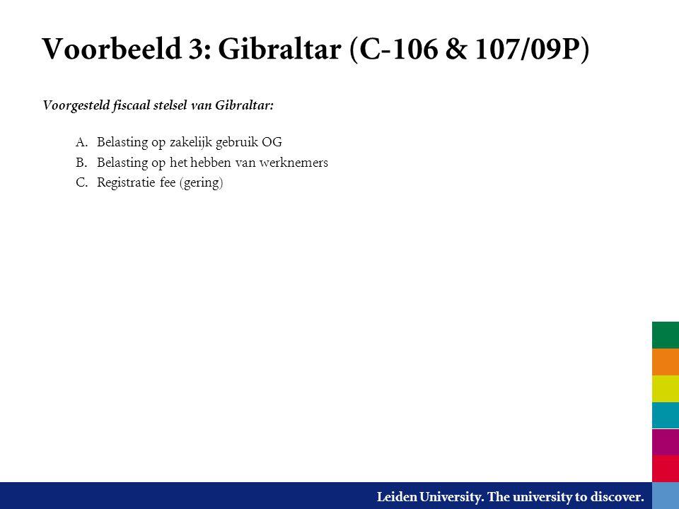 Leiden University. The university to discover. Voorbeeld 3: Gibraltar (C-106 & 107/09P) Voorgesteld fiscaal stelsel van Gibraltar: A. Belasting op zak