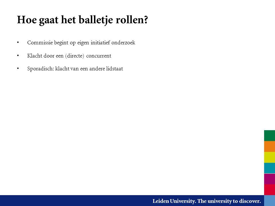 Leiden University. The university to discover. Hoe gaat het balletje rollen? Commissie begint op eigen initiatief onderzoek Klacht door een (directe)