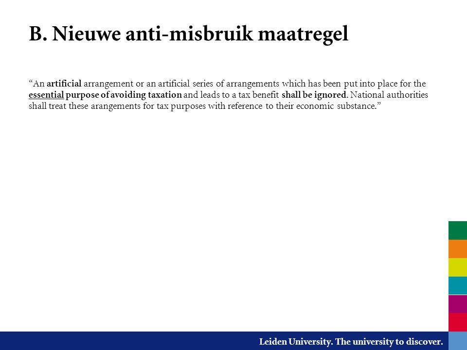 "Leiden University. The university to discover. B. Nieuwe anti-misbruik maatregel ""An artificial arrangement or an artificial series of arrangements wh"