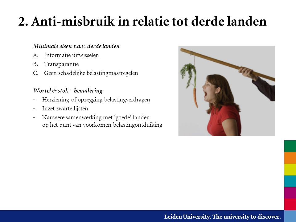 Leiden University. The university to discover. 2. Anti-misbruik in relatie tot derde landen Minimale eisen t.a.v. derde landen A. Informatie uitwissel