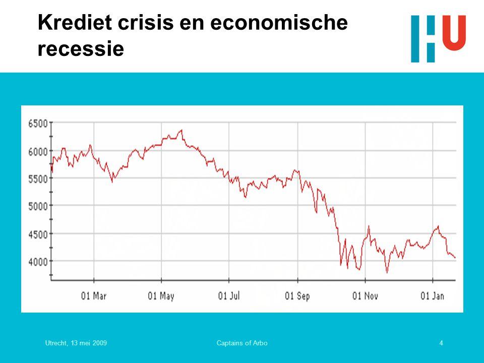 Utrecht, 13 mei 20094Captains of Arbo Krediet crisis en economische recessie