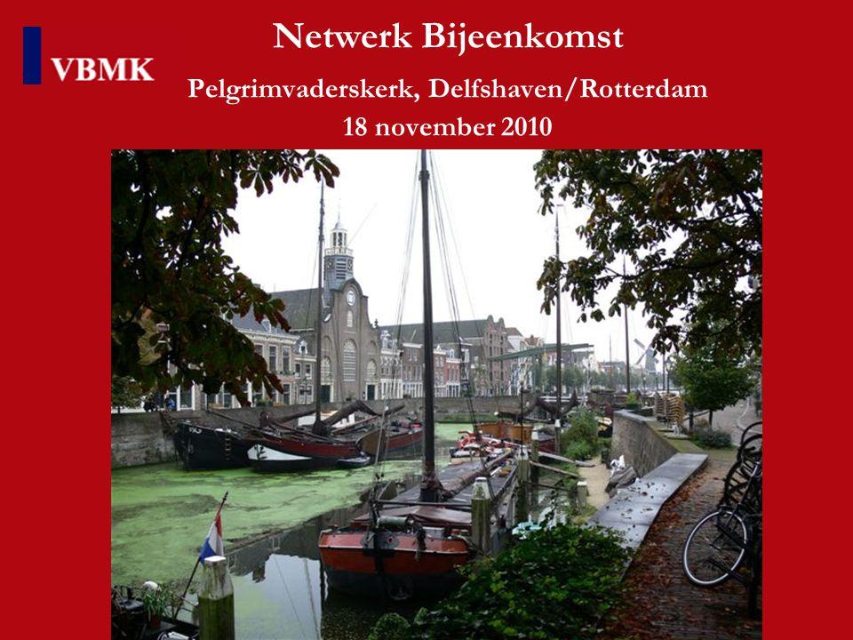 Netwerk Bijeenkomst Pelgrimvaderskerk, Delfshaven/Rotterdam 18 november 2010