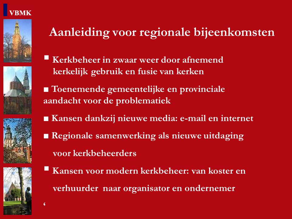 Er is veel wat kerkbeheerders in Zuid-Holland bindt VERGELIJKBARE ZORGEN ▪ zorg voor tevreden gebruikers en huurders ▪ zorg voor financiën, personeel en organisatie ▪ zorg voor gebouw, inrichting en onderhoud ▪ zorg voor vergunningen ▪ zorg voor veiligheid en beveiliging
