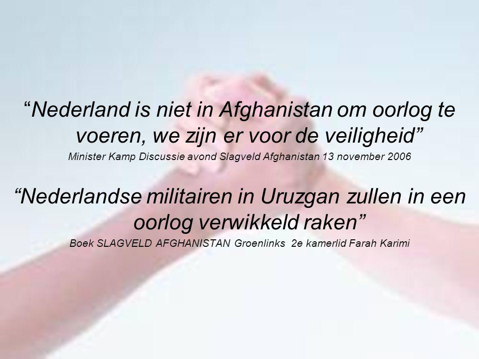 """""""Nederland is niet in Afghanistan om oorlog te voeren, we zijn er voor de veiligheid"""" Minister Kamp Discussie avond Slagveld Afghanistan 13 november 2"""