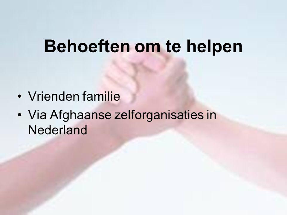 Behoeften om te helpen Vrienden familie Via Afghaanse zelforganisaties in Nederland