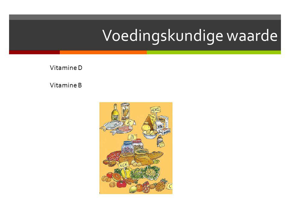 Voedingskundige waarde Vitamine D Vitamine B