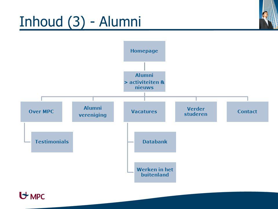 Inhoud (3) - Alumni Homepage Alumni > activiteiten & nieuws Over MPC Testimonials Alumni vereniging Vacatures Databank Werken in het buitenland Verder
