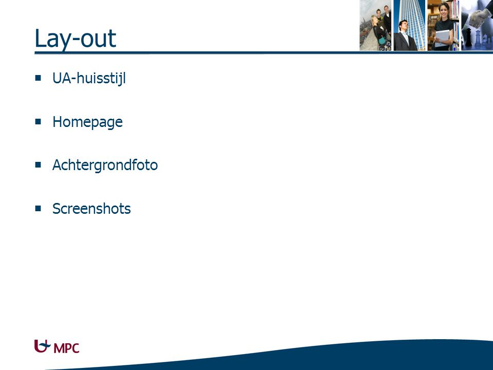 Lay-out  UA-huisstijl  Homepage  Achtergrondfoto  Screenshots