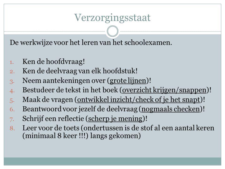 Verzorgingsstaat Wat is het thema voor het schoolexamen.