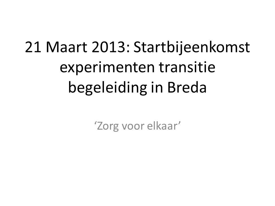 21 Maart 2013: Startbijeenkomst experimenten transitie begeleiding in Breda 'Zorg voor elkaar'