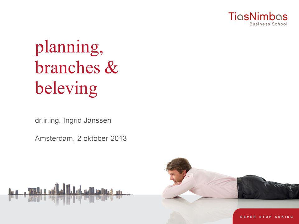 planning, branches & beleving dr.ir.ing. Ingrid Janssen Amsterdam, 2 oktober 2013