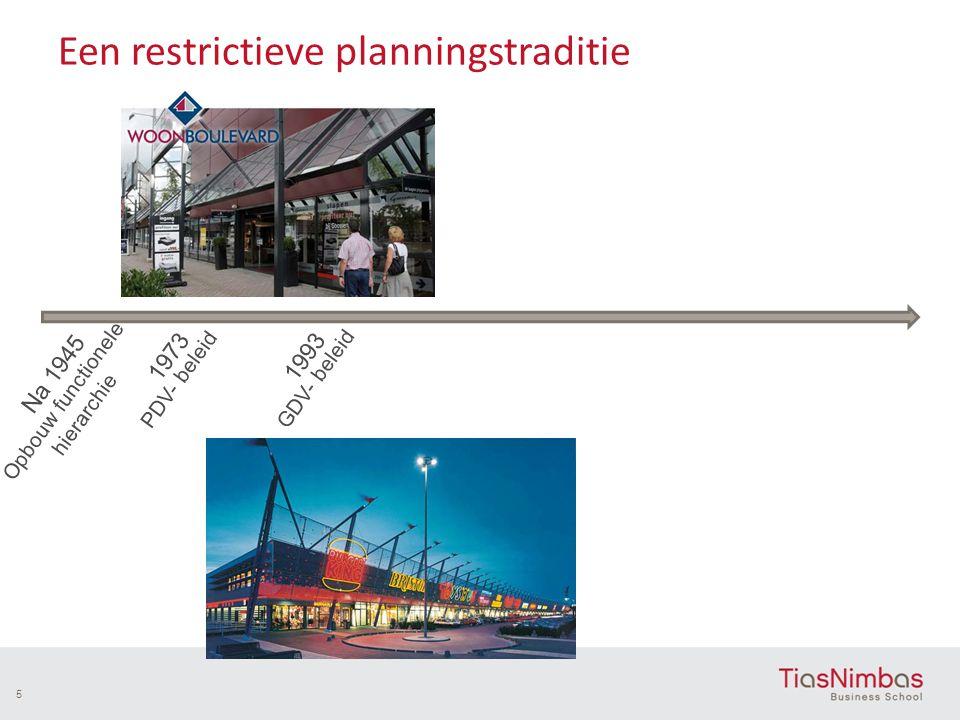 Een restrictieve planningstraditie 5 Na 1945 Opbouw functionele hierarchie 1973 PDV- beleid 1993 GDV- beleid