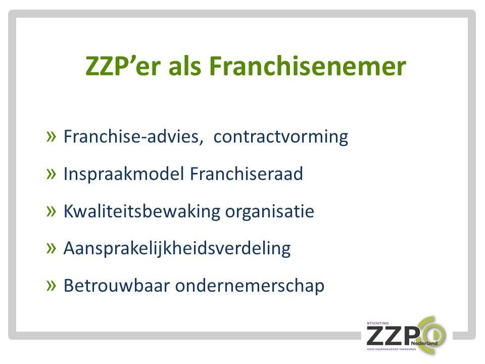 ZZP'er als Franchisenemer » Franchise-advies, contractvorming » Inspraakmodel Franchiseraad » Kwaliteitsbewaking organisatie » Aansprakelijkheidsverdeling » Betrouwbaar ondernemerschap