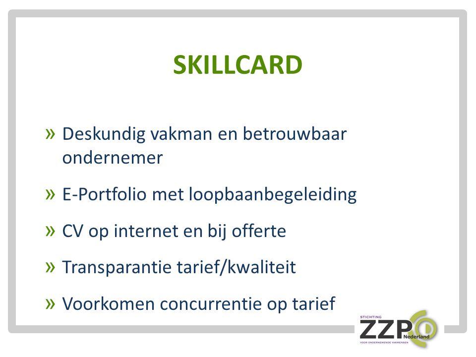 SKILLCARD » Deskundig vakman en betrouwbaar ondernemer » E-Portfolio met loopbaanbegeleiding » CV op internet en bij offerte » Transparantie tarief/kwaliteit » Voorkomen concurrentie op tarief