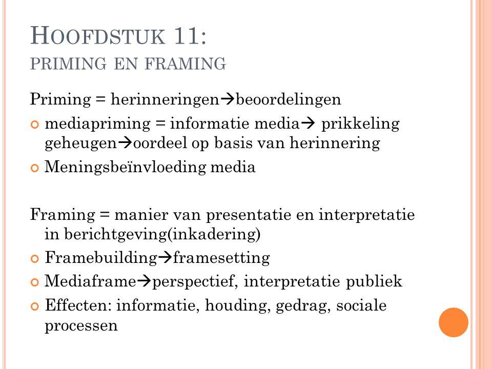 Priming = herinneringen  beoordelingen mediapriming = informatie media  prikkeling geheugen  oordeel op basis van herinnering Meningsbeïnvloeding m