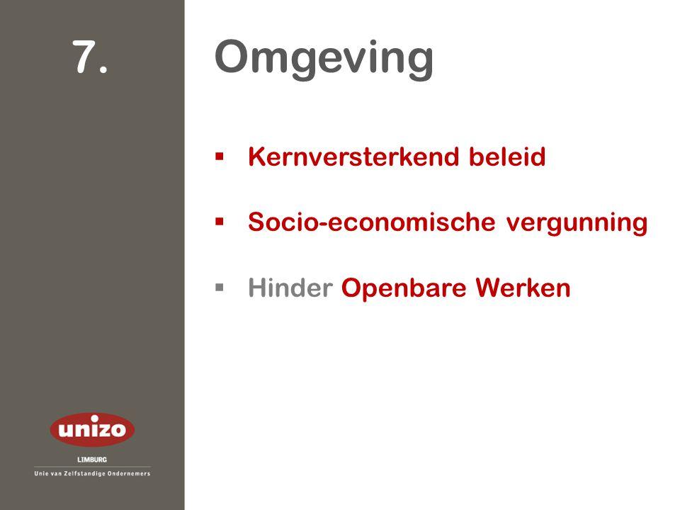  Kernversterkend beleid  Socio-economische vergunning  Hinder Openbare Werken Omgeving 7.