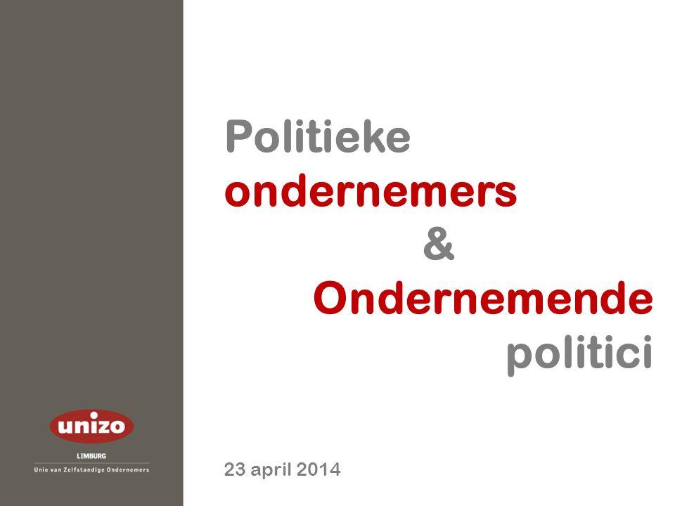 Politieke ondernemers & Ondernemende politici 23 april 2014