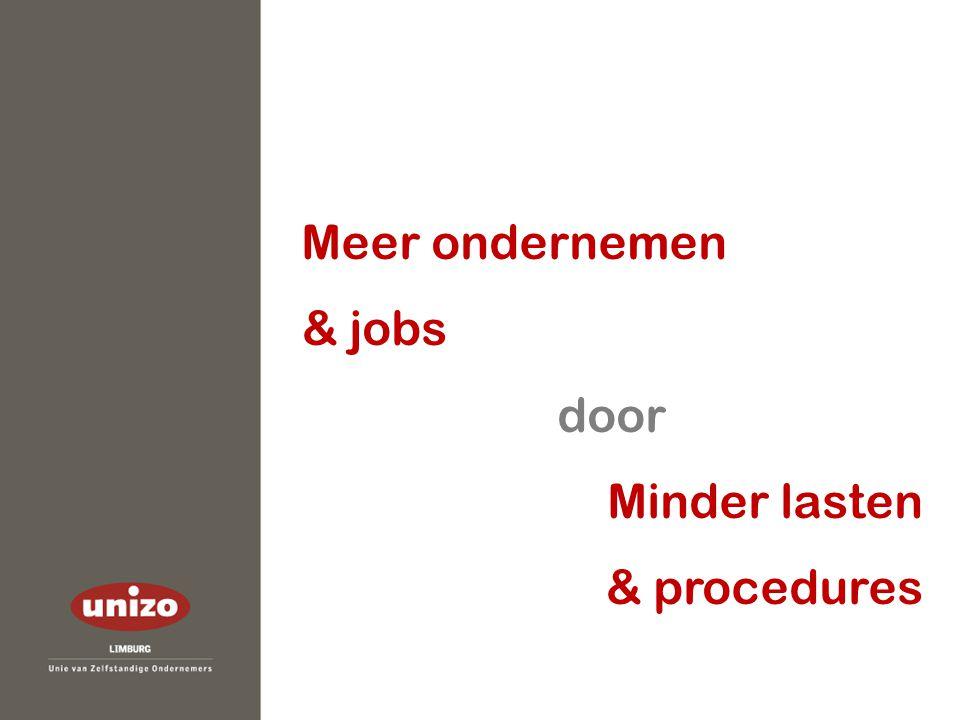 Meer ondernemen & jobs door Minder lasten & procedures
