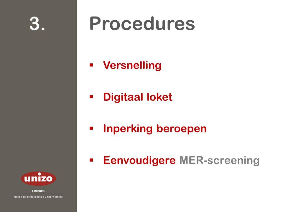  Versnelling  Digitaal loket  Inperking beroepen  Eenvoudigere MER-screening Procedures 3.