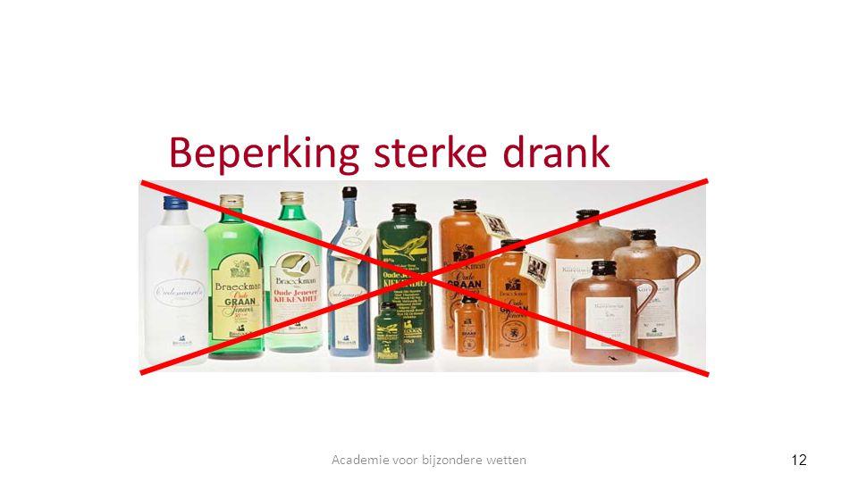 Beperking sterke drank 12 Academie voor bijzondere wetten