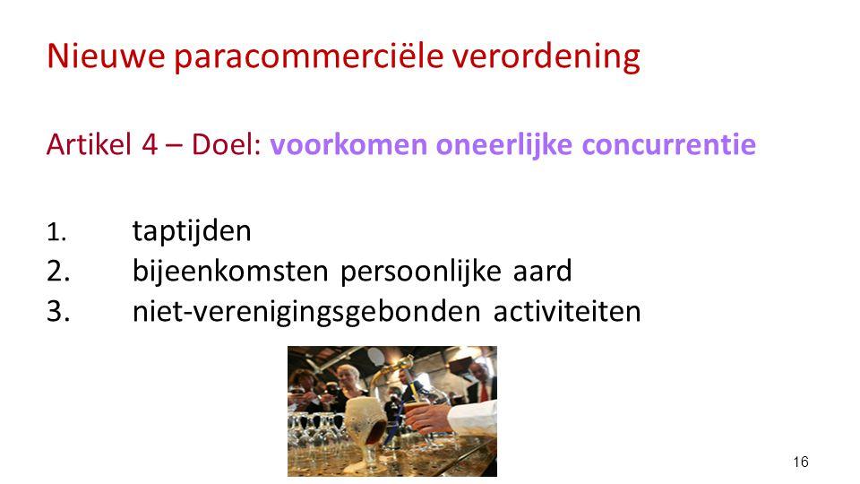 Nieuwe paracommerciële verordening Artikel 4 – Doel: voorkomen oneerlijke concurrentie 1.