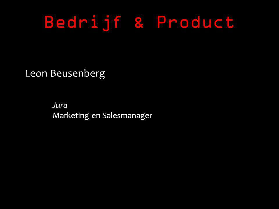 Bedrijf & Product Leon Beusenberg Jura Marketing en Salesmanager
