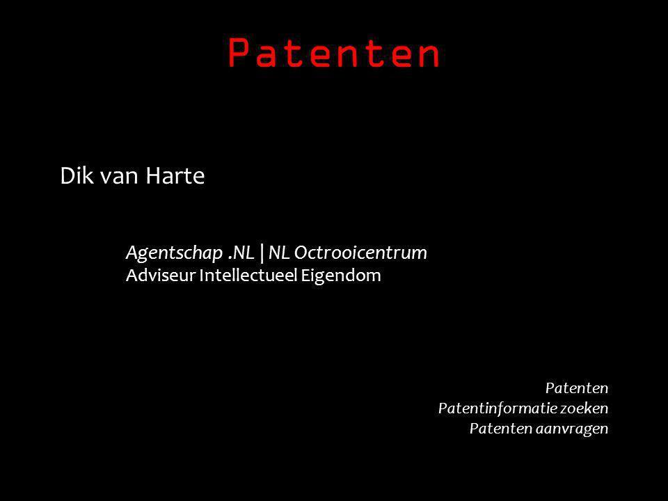 Patenten Dik van Harte Agentschap.NL | NL Octrooicentrum Adviseur Intellectueel Eigendom Patenten Patentinformatie zoeken Patenten aanvragen