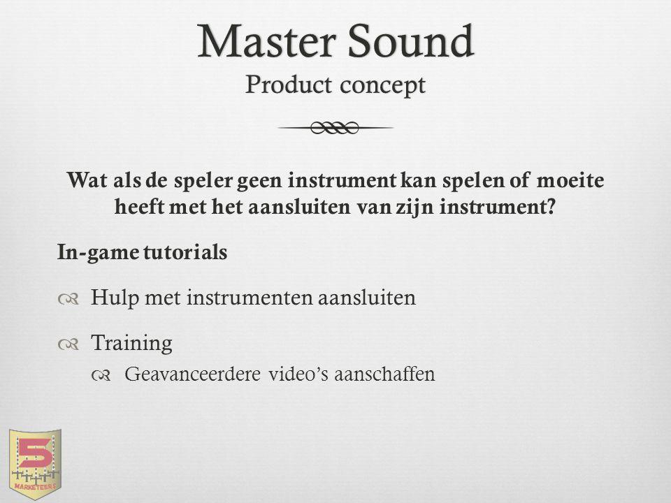 Master Sound Product concept Wat als de speler geen instrument kan spelen of moeite heeft met het aansluiten van zijn instrument? In-game tutorials 