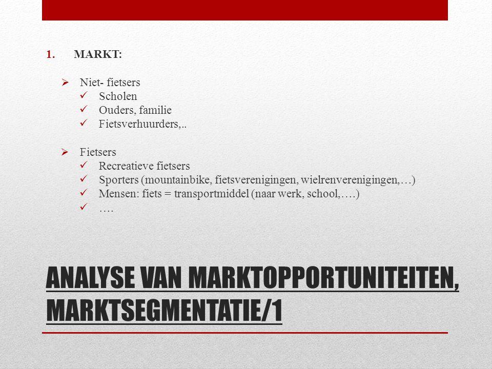 ANALYSE VAN MARKTOPPORTUNITEITEN, MARKTSEGMENTATIE/1 1.