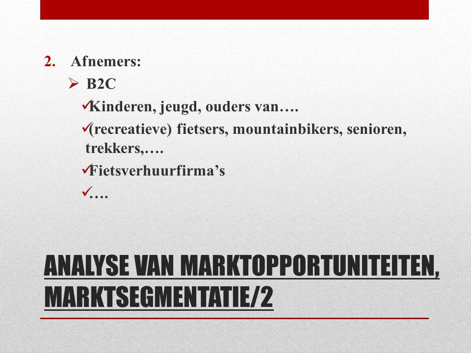 ANALYSE VAN MARKTOPPORTUNITEITEN, MARKTSEGMENTATIE/2 2.