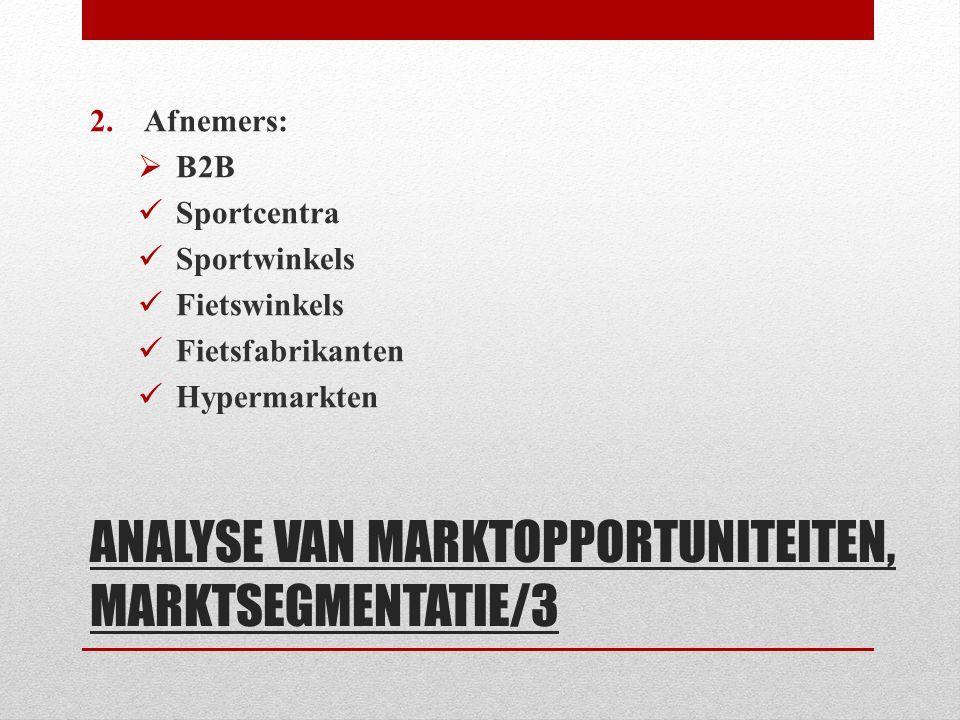ANALYSE VAN MARKTOPPORTUNITEITEN, MARKTSEGMENTATIE/3 2.