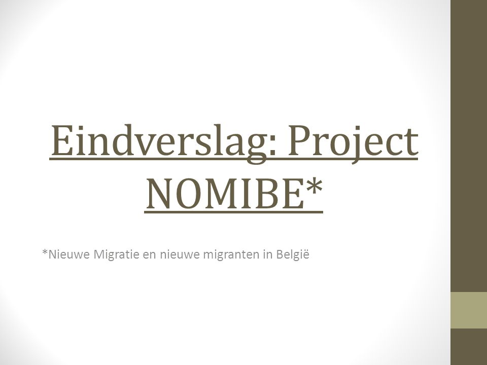 Eindverslag: Project NOMIBE* *Nieuwe Migratie en nieuwe migranten in België
