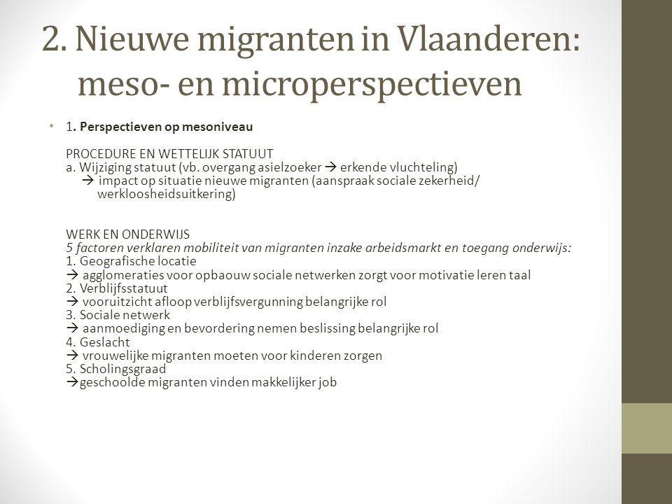 2. Nieuwe migranten in Vlaanderen: meso- en microperspectieven 1. Perspectieven op mesoniveau PROCEDURE EN WETTELIJK STATUUT a. Wijziging statuut (vb.