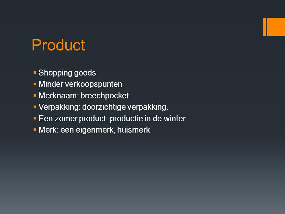Product  Shopping goods  Minder verkoopspunten  Merknaam: breechpocket  Verpakking: doorzichtige verpakking.  Een zomer product: productie in de