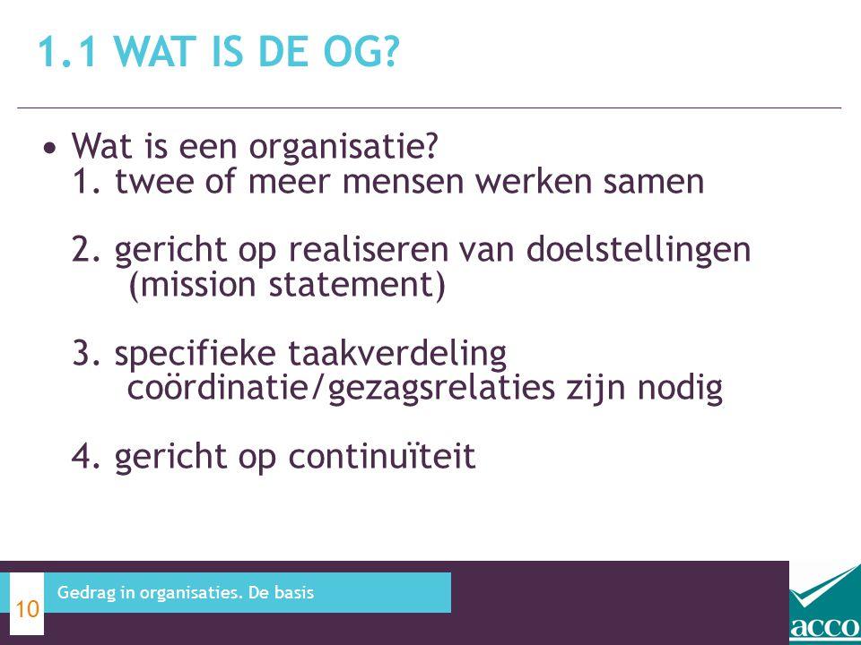 Wat is een organisatie? 1. twee of meer mensen werken samen 2. gericht op realiseren van doelstellingen (mission statement) 3. specifieke taakverdelin
