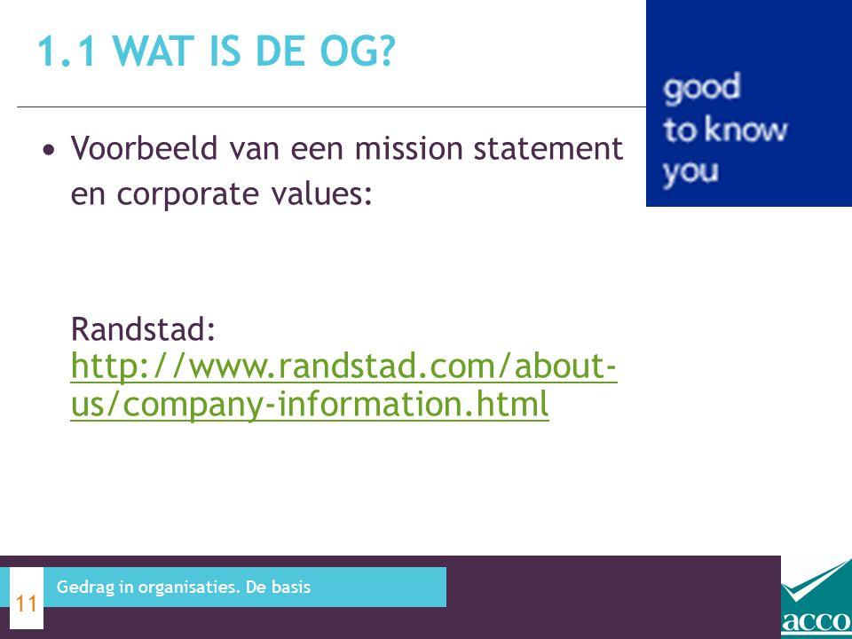 Voorbeeld van een mission statement en corporate values: Randstad: http://www.randstad.com/about- us/company-information.html http://www.randstad.com/