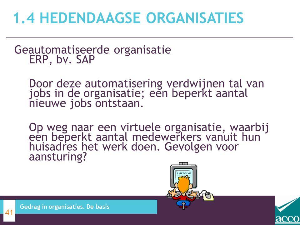 Geautomatiseerde organisatie ERP, bv. SAP Door deze automatisering verdwijnen tal van jobs in de organisatie; een beperkt aantal nieuwe jobs ontstaan.