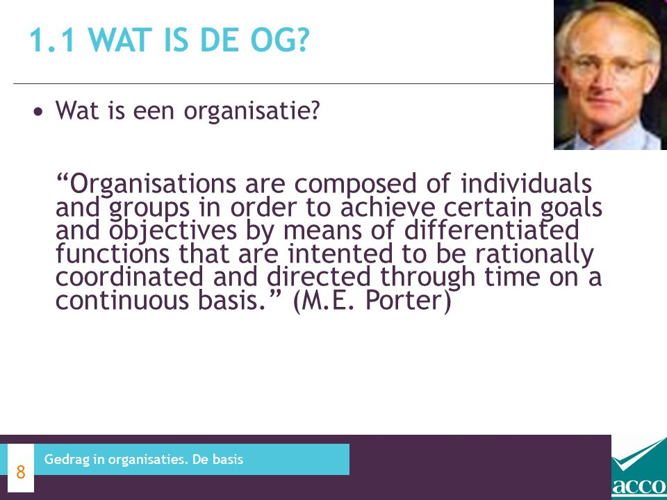"""Wat is een organisatie? """"Organisations are composed of individuals and groups in order to achieve certain goals and objectives by means of differentia"""