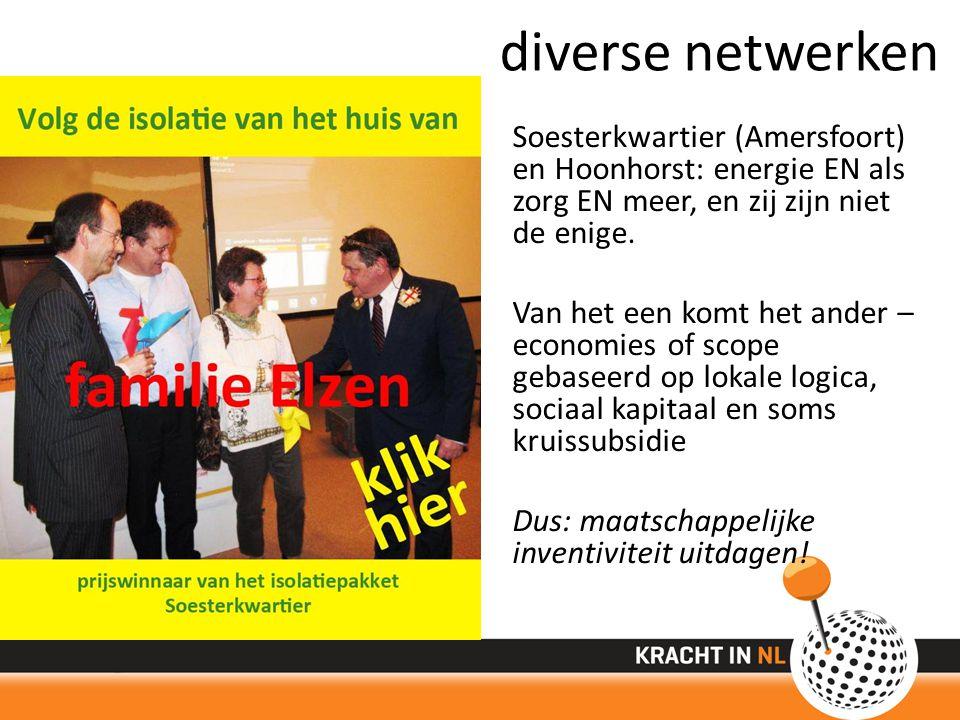 diverse netwerken Soesterkwartier (Amersfoort) en Hoonhorst: energie EN als zorg EN meer, en zij zijn niet de enige.